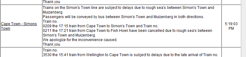 Trains on the Simon's Town line are subject to delays due to rough sea's between Simon's Town and Muizenberg.